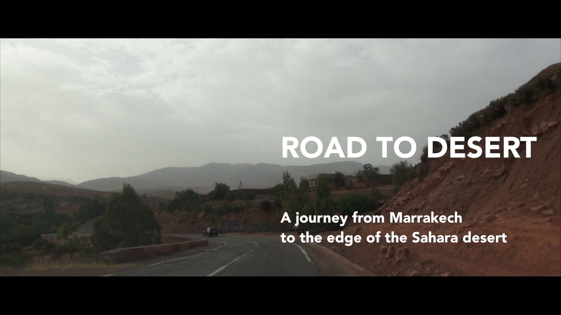 Road to Desert • Morocco FINAL CUT