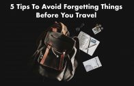 5 Tips To Avoid Forgetting Things Before You Travel